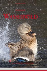 Faszination Wasserwild - © Österr. Jagd- und Fischerei-Verlag