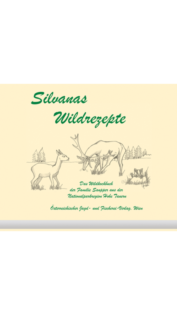 Silvanas Wildkochbuch - © Österr. Jagd- und Fischerei-Verlag